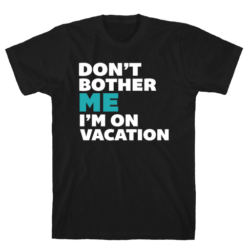 Don't Bother Me Mens T-Shirt