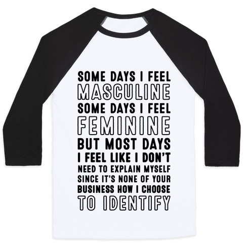 None Of Your Business How I Identify Baseball Tee