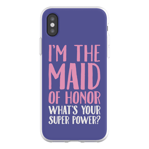 I'm The Maid of Honor What's Your Superpower Phone Flexi-Case