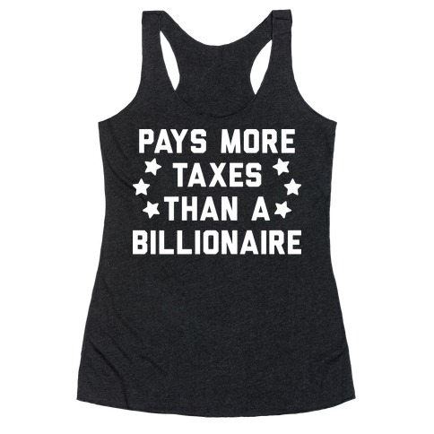 Pays More Taxes Than A Billionaire Racerback Tank Top