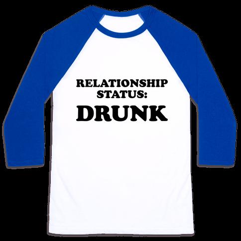 Relationship Status: Drunk Baseball Tee