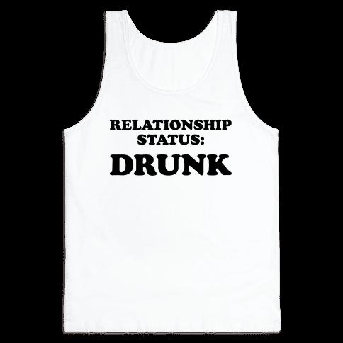 Relationship Status: Drunk Tank Top