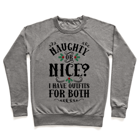 Naughty Or Nice I Have Outfits For Both Pullover
