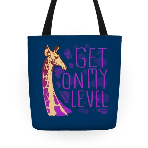 Get on My Level tote Tote