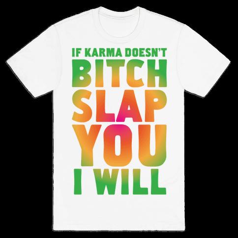 Karma Bitch Slap Mens T-Shirt