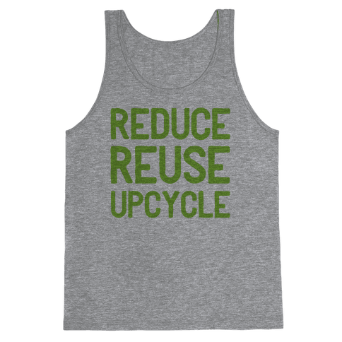 Reduce Reuse Upcycle Tank Top
