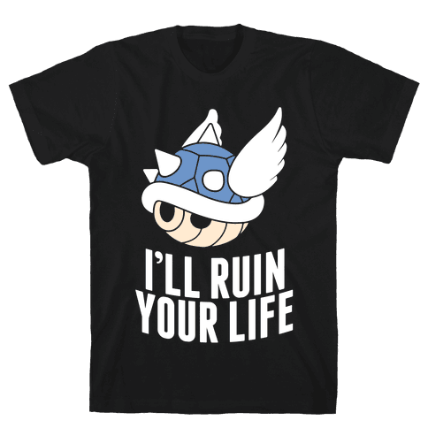 Blue Shell Will Ruin Your Life Mens T-Shirt