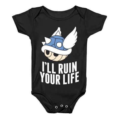 Blue Shell Will Ruin Your Life Baby Onesy