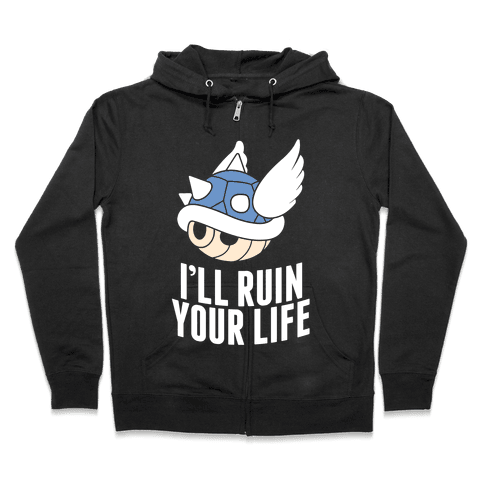 Blue Shell Will Ruin Your Life Zip Hoodie