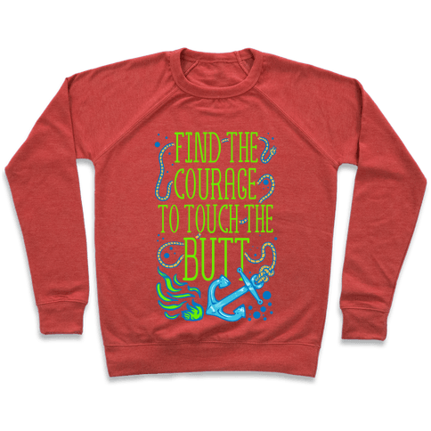 Find the Courage to Touch the Butt Pullover