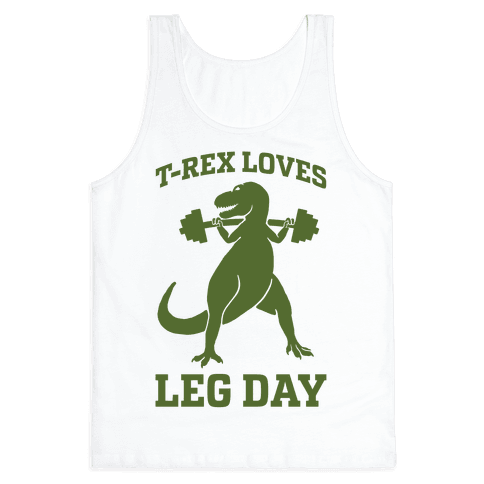 T-Rex Loves Leg Day