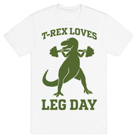 T-Rex Loves Leg Day Mens T-Shirt