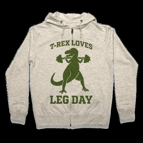 T-Rex Loves Leg Day Zip Hoodie