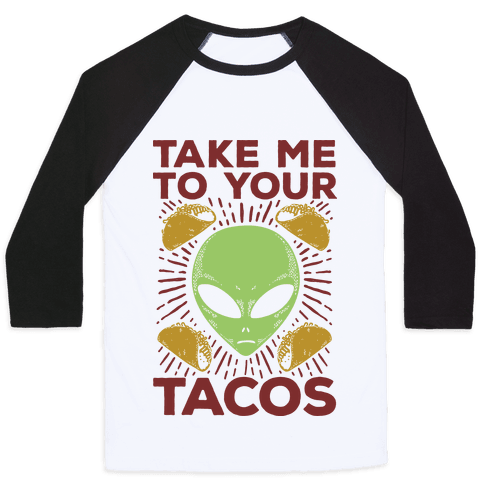 Take Me to Your Tacos Baseball Tee