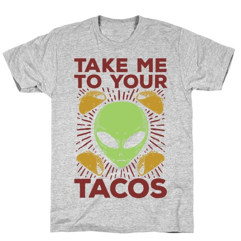 Take Me to Your Tacos T-Shirt
