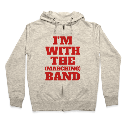 I'm With the (Marching) Band Zip Hoodie