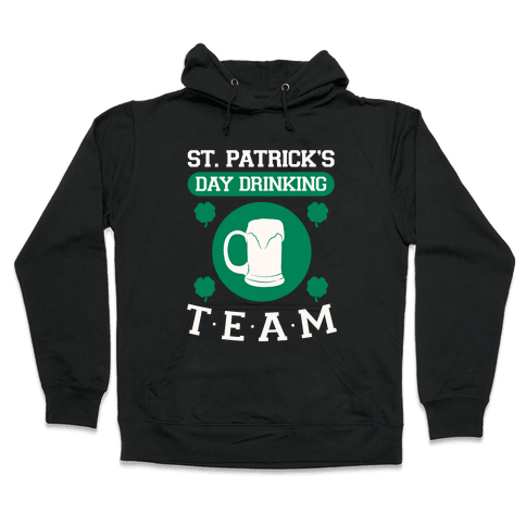 St. Patrick's Day Drinking Team Hooded Sweatshirt