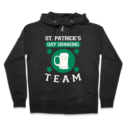 St. Patrick's Day Drinking Team Zip Hoodie