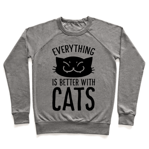 Everything is Better With Cats Pullover
