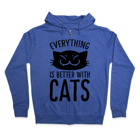 Everything is Better With Cats Zip Hoodie