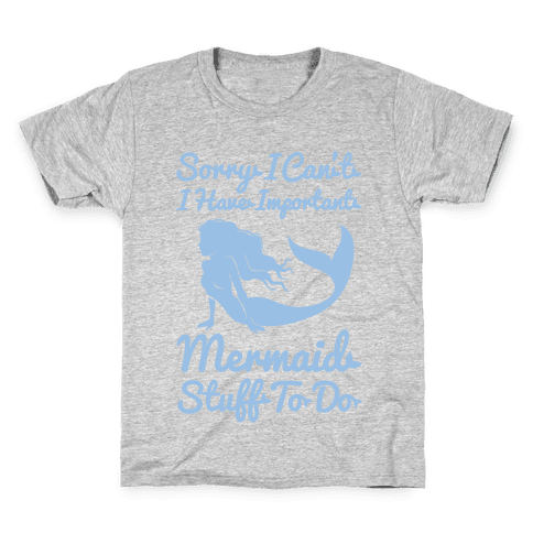 I Have Important Mermaid Stuff To Do Kids T-Shirt