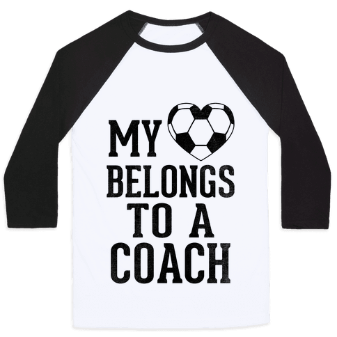 My Heart Belongs To A Soccer Coach (Baseball Tee) Baseball Tee
