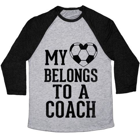 My Heart Belongs To A Soccer Coach (Baseball Tee) Baseball Tee