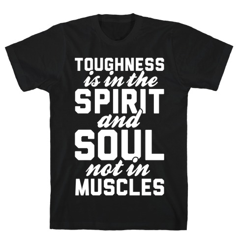 Toughness T-Shirt