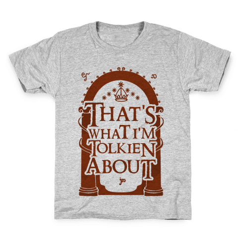 That's What I'm Tolkien About Kids T-Shirt