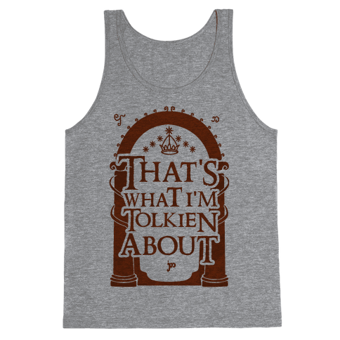 That's What I'm Tolkien About Tank Top