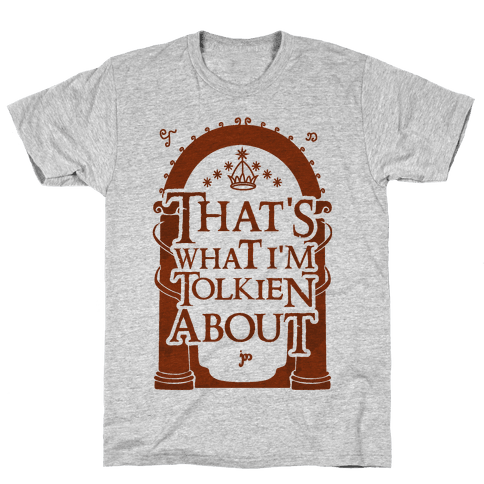 That's What I'm Tolkien About Mens T-Shirt