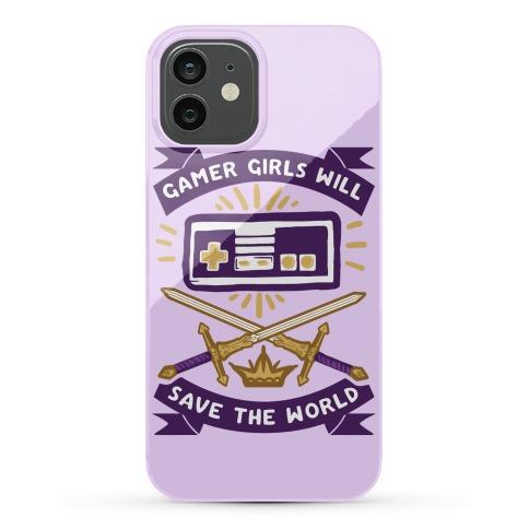 Gamer Girls Will Save The World Phone Case