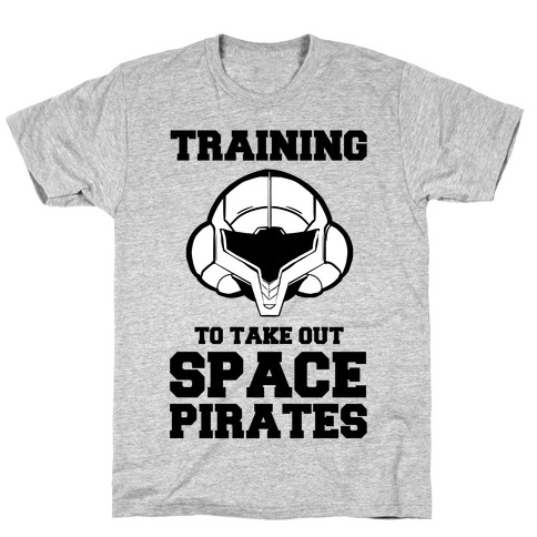 Training To Take Out Space Pirates T-Shirt