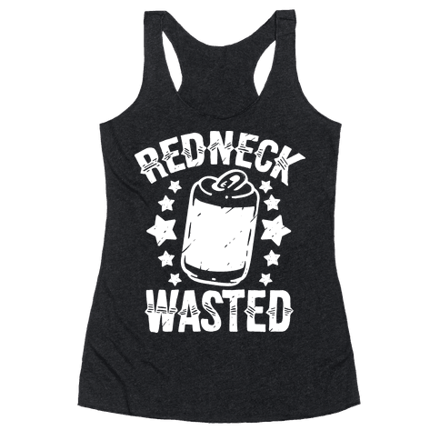 Redneck Wasted Racerback Tank Top