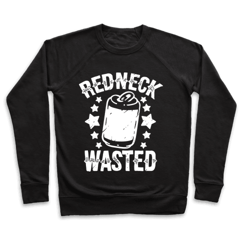 Redneck Wasted Pullover
