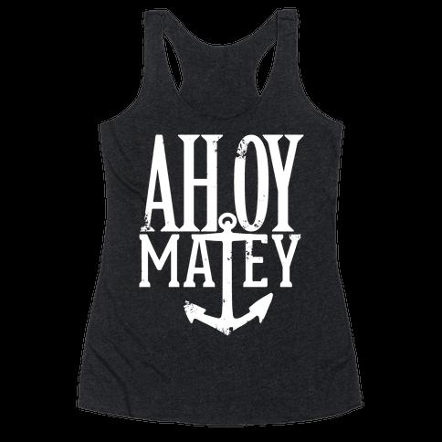 Ahoy Matey Racerback Tank Top