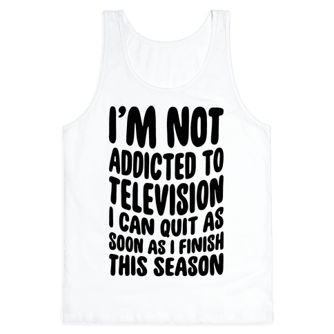 Not Addicted to Television Tank Top