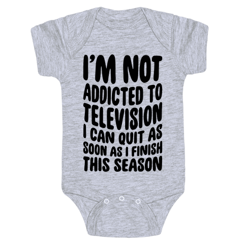 Not Addicted to Television Baby Onesy