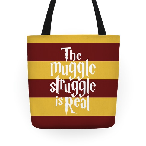 The Muggle Struggle Is Real Tote