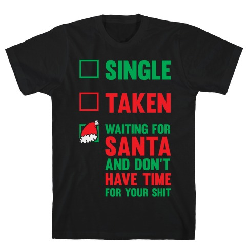 Single Taken Waiting For Santa Mens T-Shirt