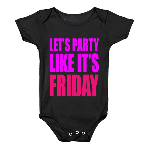 Let's Party Like It's Friday! Baby Onesy