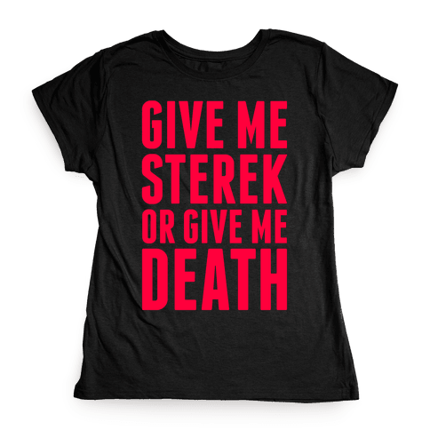 Give Me Sterek Or Give Me Death Womens T-Shirt