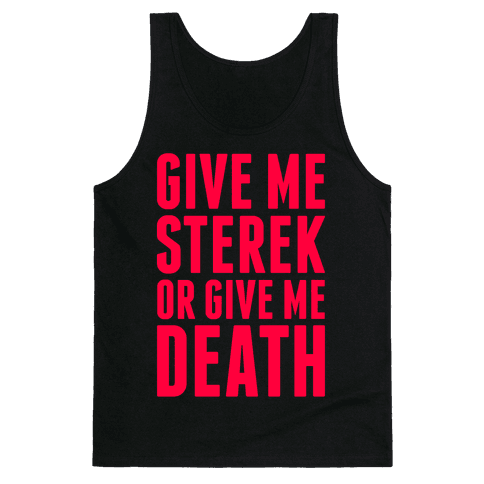 Give Me Sterek Or Give Me Death Tank Top