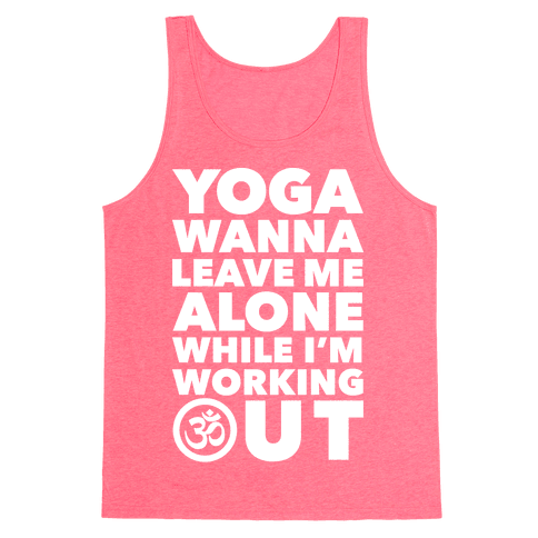 Yoga Wanna Leave Me Alone Tank Top