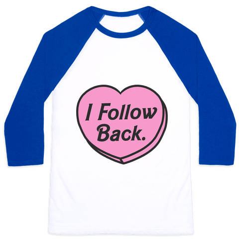 I Follow Back Baseball Tee