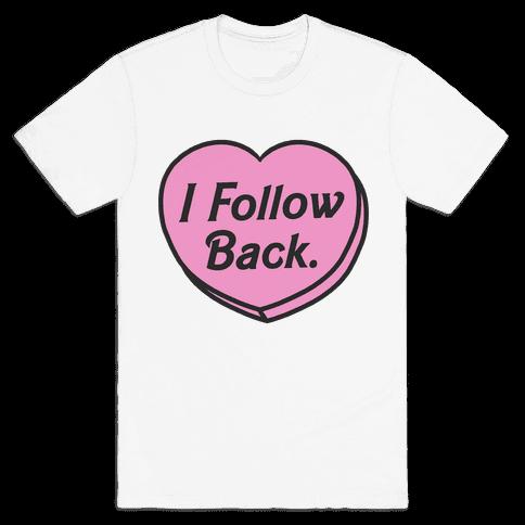 I Follow Back Mens T-Shirt