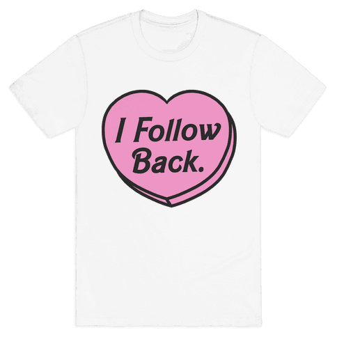 I Follow Back Mens T-Shirt