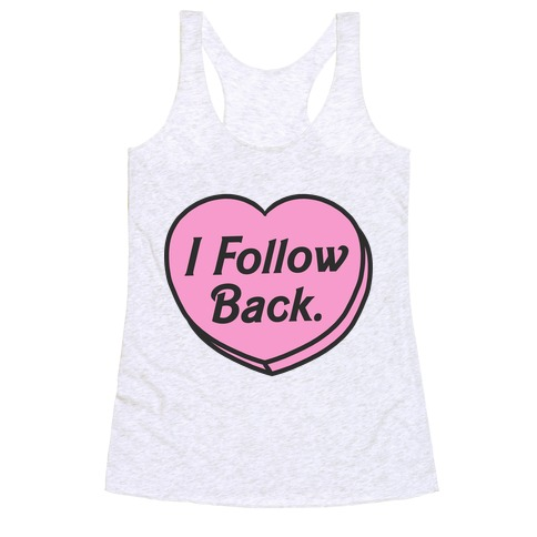 I Follow Back Racerback Tank Top