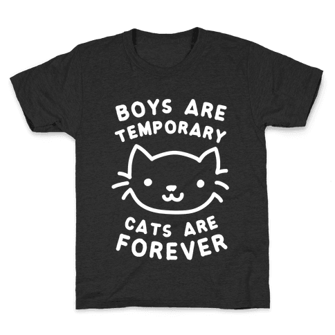 Boys Are Temporary Cats Are Forever Kids T-Shirt