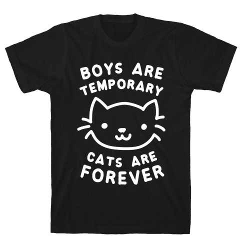 Boys Are Temporary Cats Are Forever Mens T-Shirt